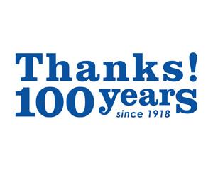 おかげさまで創業100周年を迎えました。